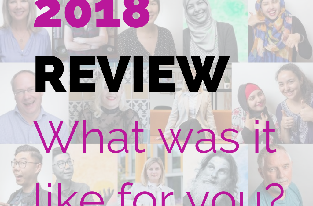 2018 in review. What was it like for you?